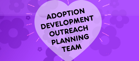 Adoption Development Outreach Planning Team